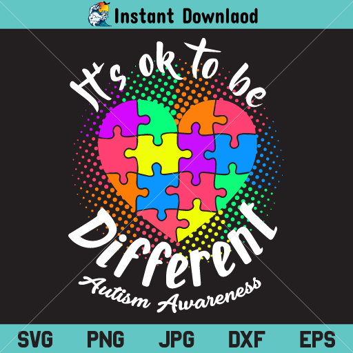 It's Ok To Be Different SVG, It's Ok To Be Different SVG File, Autism Awareness SVG, Love Autism SVG, Autism Puzzle Heart SVG, PNG, DXF, Cricut, Cut File, Clipart, Silhouette