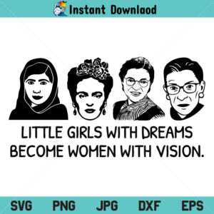 Girls Woman Empowerment SVG, Woman Girl Empowerment SVG, Girls with Dreams SVG, PNG, DXF, Cricut, Cut File, Clipart, Silhouette