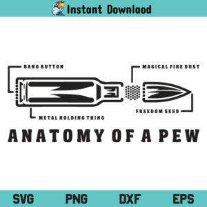 Anatomy of a Pew SVG, Anatomy of a Pew SVG File, Anatomy of a Pew SVG Design, Pewer Bullet SVG, Pewer Ammo and Gun Amendment SVG, Anatomy of a Pew, SVG, PNG, Cricut, Cut File, Clipart