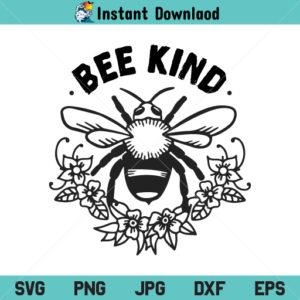 Bee Kind Flower Wreath SVG, Bee Kind SVG, Flower Wreath SVG, Bee Wreath SVG, Bee Floral Wreath SVG
