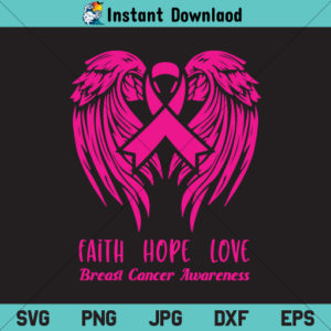 Faith Hope Love Breast Cancer Pink Wings SVG, Cancer Pink Wings SVG, Faith Hope Love Breast Cancer Wings SVG