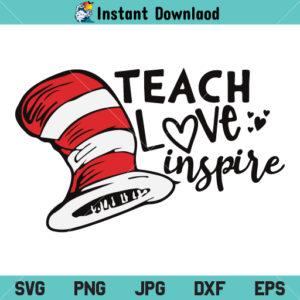 Teach Love Inspire Dr Seuss SVG, Dr Seuss SVG, Teach Love Inspire SVG, Teacher SVG, Cat Hat SVG