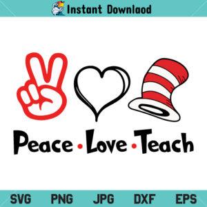 Peace Love Teach Dr Seuss SVG, Peace Love Teach SVG, Dr Seuss SVG