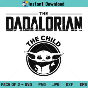 Dadalorian and The Child SVG, The Dadalorian The Child SVG, Fathers Day SVG