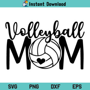 Volleyball Mom SVG, Volleyball Mom SVG Cut File, Volleyball Mom Love SVG, Volleyball SVG, Mom SVG, Mama SVG, Volleyball Mom SVG Files, PNG, DXF, Cricut, Cut File