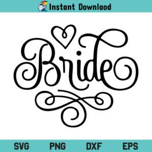 Bride SVG, Bridal Party SVG, Bachelorette SVG, Wedding SVG, Bridesmaid SVG, Wedding Party SVG, Bride, SVG, PNG, DXF, Cricut, Cut File
