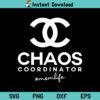Chanel Chaos Coordinator SVG, Chaos Coordinator SVG, Chanel SVG, Mom Life SVG, Mom SVG, Chanel Chaos Coordinator, SVG, PNG, DXF, Cricut, Cut File