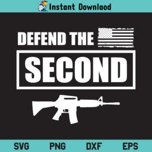 Defend The Second SVG, 2nd Amendment SVG, Gun SVG, Patriotic SVG, Independence Day SVG, Defend The 2nd SVG, Defend The Second, SVG, PNG, DXF, Cricut, Cut File