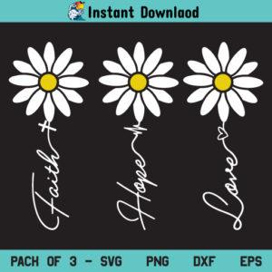 Daisy Faith Hope Love SVG, Faith Hope Love Daisy Flower SVG, Daisy SVG, Daisy Flower SVG, Faith Hope Love SVG, Daisy, Faith, Hope, Love, SVG, PNG, DXF, Cricut, Cut File