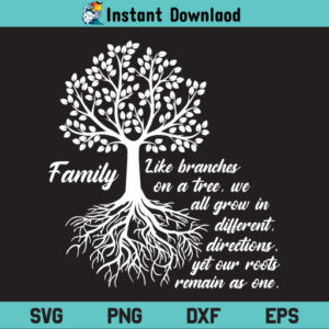 Family Like Branches On A Tree SVG, Family Like Branches On A Tree SVG File, Family Like Branches SVG, Family Like Branches On A Tree SVG Design, Family Tree SVG, Family Like Branches On A Tree, SVG, PNG, DXF, Cricut, Cut File