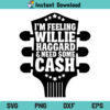Guitar I Am Feeling Willie Haggard And Need Some Cash SVG, I Am Feeling Willie Haggard SVG, I Am Feeling Willie Haggard Need Some Cash SVG, Guitar SVG, PNG, DXF, Cricut, Cut File