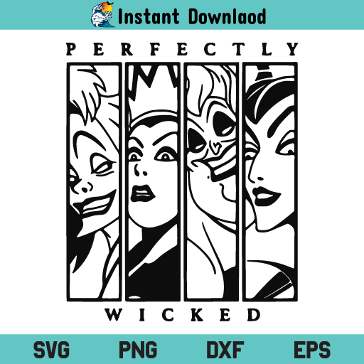 Perfectly Wicked SVG, Perfectly Wicked Cruella Evil Queen Maleficent Ursula SVG, Perfectly Wicked SVG, Cruella SVG, Evil Queen SVG, Maleficent SVG, Ursula SVG, Perfectly Wicked, SVG, PNG, Cricut, Cut File