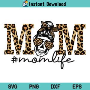 Mom Life Leopard SVG, Mom Life Leopard SVG Cut File, Leopard Mom SVG, Mom Life SVG, Leopard SVG, Mom SVG, Mama SVG, Mother SVG, Momlife SVG, Messy Bun Mom SVG, PNG, DXF, Cricut, Cut File