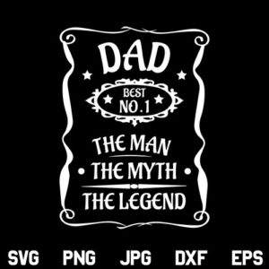 Dad The Man The Myth The Legend SVG, Dad Man Myth Legend SVG, Dad SVG, Man Myth Legend SVG, Fathers Day SVG, Dad Quote SVG, PNG, DXF, Cricut, Cut File
