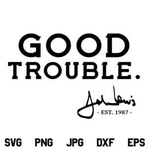 Good Trouble John Lewis SVG, Good Trouble SVG, John Lewis SVG, Good Trouble, SVG, PNG, DXF, Cricut, Cut File