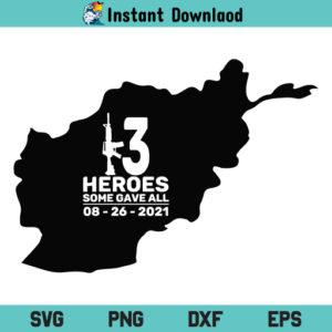 13 Heroes SVG, 13 Heroes SVG File, 13 Heroes 8 26 Afghanistan SVG, 13 Heroes Some Gave All SVG, 13 Soldiers SVG, Guns SVG, Remembering our Military Heroes SVG, 13 Heroes